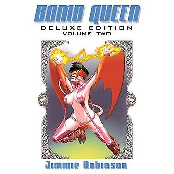 Bomb Queen - Volume 2 (De Luxe edition) by Jimmie Robinson - Jimmie Ro