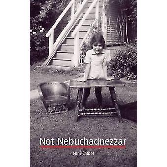 Nicht Nebukadnezar von Jenni Calder - 9781842820605 Buch