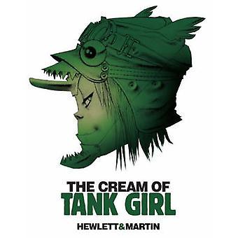 The Cream of Tank Girl by Alan Martin - Jamie Hewlett - 9781845769420