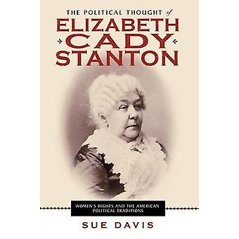 The Political Thought of Elizabeth Cady Stanton - Women's Rights and t