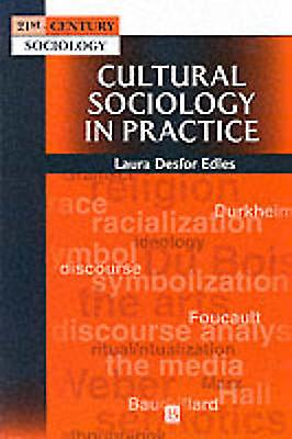 Cultural Sociology in Practice by Laura Desfor Edles - 9780631210900