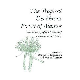 Den tropiska lövträd skogen av Alamos - biologisk mångfald av en hotade