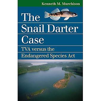The Snail Darter Case: TVA Versus the Endangered Species Act (Landmark Law Cases and American Society)