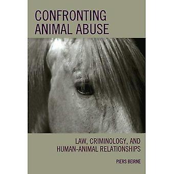 Konfrontera djurmisshandel: Juridik, kriminologi och människor och djur relationer