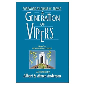 A Generation of Vipers: Sequel to Whited Sepulchres