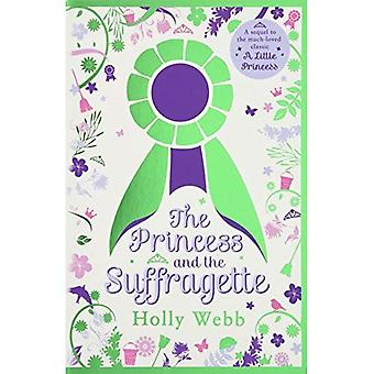 The Princess and the Suffragette: a sequel to A� Little Princess