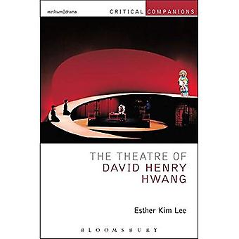 The Theatre of David Henry Hwang (Critical Companions)