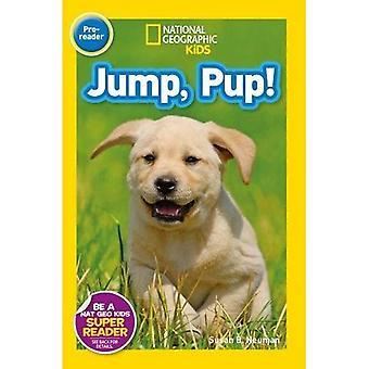 Jump Pup (Pre-reader) (National Geographic Kids Readers (Pre-reader))