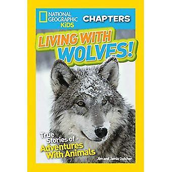 Viviendo con lobos!: verdaderas historias de aventuras con los animales (National Geographic Kids capítulos)