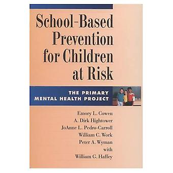 School-Based Prevention for Children at Risk: The Primary Mental Health Project
