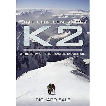 Die Herausforderung des K2: eine Geschichte des Berges Savage