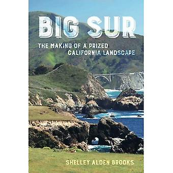 Big Sur: The Making of a Prized California Landscape