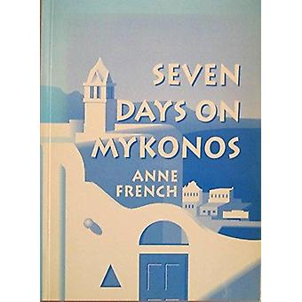 Seven Days on Mykonos by Anne French - 9781869400910 Book
