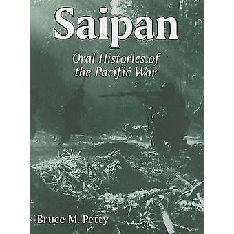 Saipan - Mundgeschichten des pazifischen Krieges durch Bruce M. Petty - 9780786