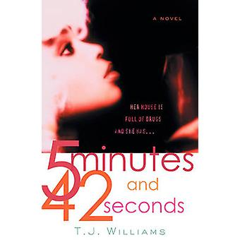 5 Minutes and 42 Seconds by Williams & T. J.