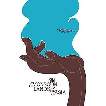 The Monsoon Lands of Asia by Rawson & R. R.