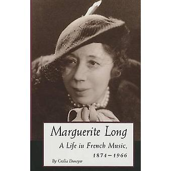 Marguerite Long A Life in French Music 18741966 by Dunoyer & Cecilia