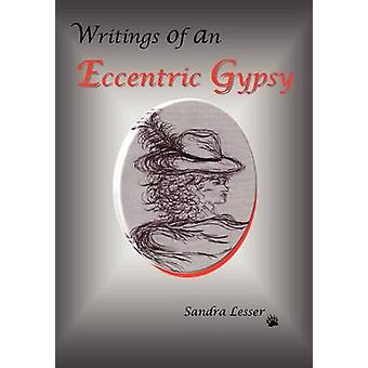 Writings of an Eccentric Gypsy by Lesser & Sandra