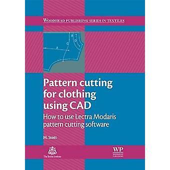 Mönster skärning för kläder med CAD hur du använder Lectra Modaris mönster skära program av Stott & Maggie