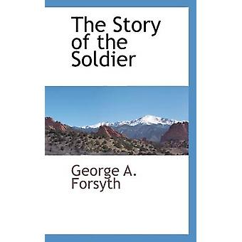 The Story of the Soldier by Forsyth & George A.