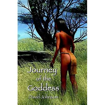 Journey of the Goddess by Johnson & David