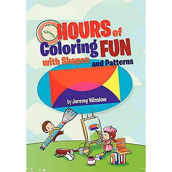 Hours of Coloring Fun with Shapes and Patterns by Winslow & Jeremy
