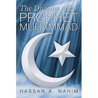 The Division After Prophet Muhammad by Nahim & Hassan A.