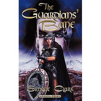 The Guardians Bane by Clark & Simone