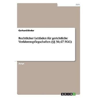 Rechtlicher Leitfaden fr Gerichtliche Verfahrenspflegschaften 50 67 FGG durch & Gerhard Binder