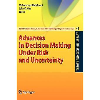 Advances in Decision Making Under Risk and Uncertainty by Abdellaoui & Mohammed