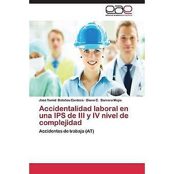 Accidentalidad Laboral En Una Ips de III y IV Nivel de Complejidad por Bolaños Cardozo Jose Yamid