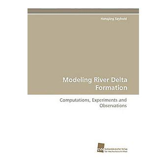 Modeling River Delta Formation by Seybold & Hansjrg