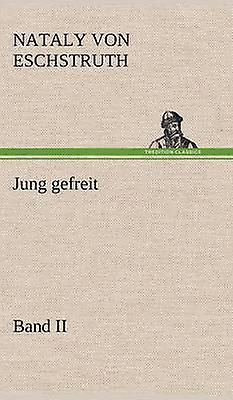 Jung Gefreit  2 by Eschstruth & Nataly Von