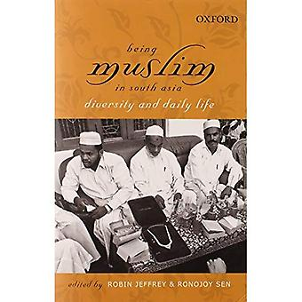 Being Muslim in South Asia: Diversity and Daily Life