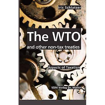 A OMC e outros tratados não tributários que se os aspectos de tributação por Schlatzer & Iris