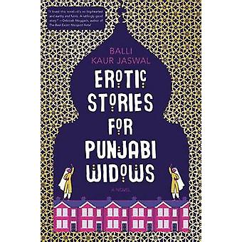 Erotic Stories for Punjabi Widows by Balli Kaur Jaswal - 978006264512