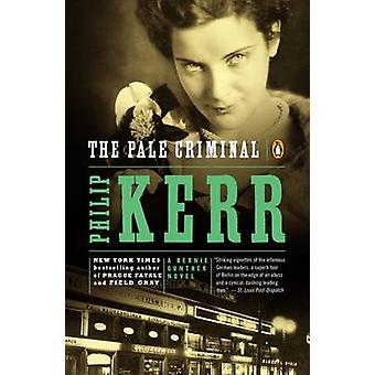 The Pale Criminal by Philip Kerr - 9780142004159 Book