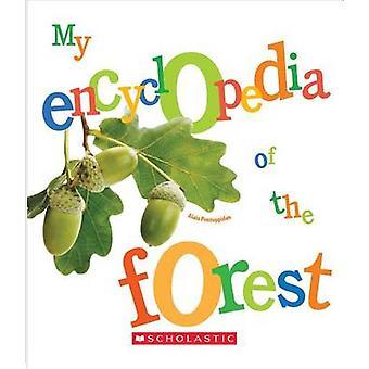 My Encyclopedia of the Forest by Alain Pontoppidan - 9780531225967 Bo