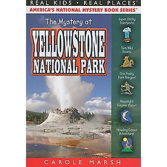 The Mystery at Yellowstone National Park by Carole Marsh - 9780635074