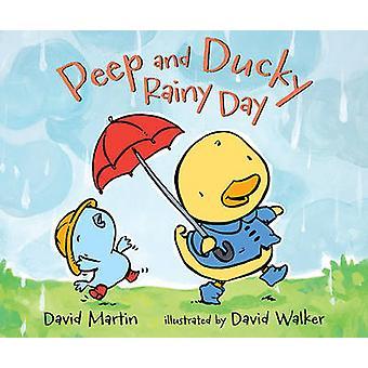 Peep and Ducky Rainy Day by David Martin - David Walker - 97807636688