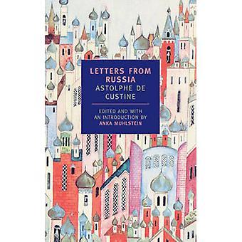 Letters from Russia by Astolphe de Custine - Anka Muhlstein - Anka Mu