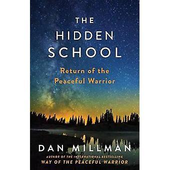 The Hidden School - Return of the Peaceful Warrior by Dan Millman - 97