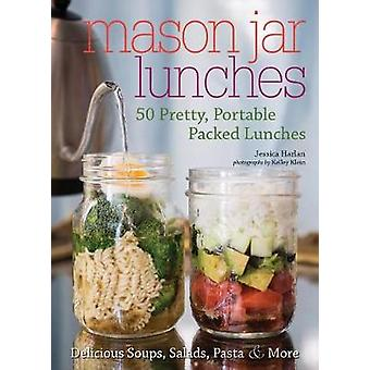 Mason Jar Lunches - 50 Pretty - Portable Packed Lunches (Including) De