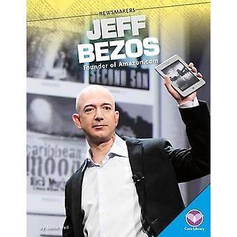Jeff Bezos - - Founder of Amazon.com by Jamie Weil - 9781624036408 Book