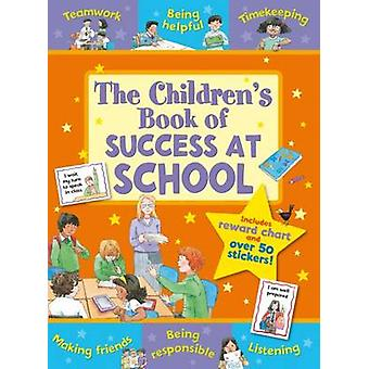 The Children's Book of Success at School by Sophie Giles - Kate Davie