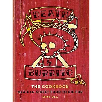 Death by Burrito by Shay Ola - 9781784724382 Book