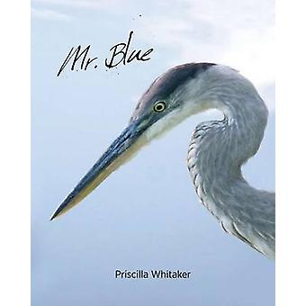 Mr. Blue by Priscilla Whitaker - 9781939371034 Book