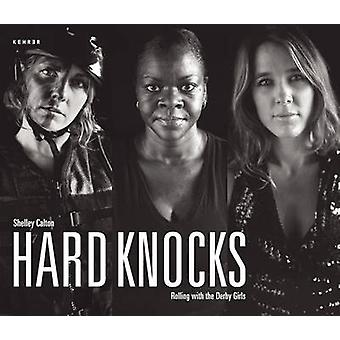 Hard Knocks - Rolling with the Derby Girls by Shelly Calton - 97838682
