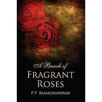 A Bunch of Fragrant Roses by P P Ramachandran - 9788171889778 Book