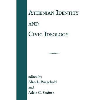 Athenian Identity and Civic Ideology